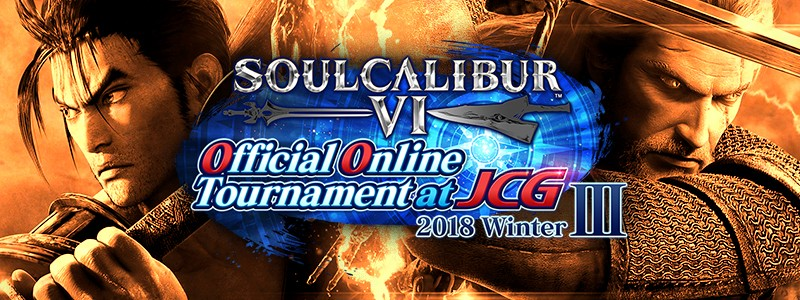 SOULCALIBUR VI Official Online Tournament at JCG 2018 Winter III