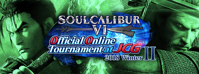 SOULCALIBUR Ⅵ Official Online Tournament at JCG 2018 Winter II